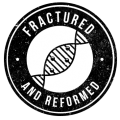 Fractured and Reformed